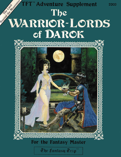 The Fantasy Trip - The Warrior-Lords of Darok